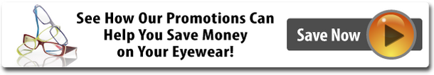 See How Our Promotions Can Help You Save Money on Your Eyewear